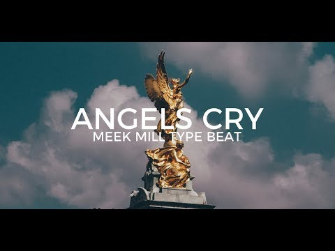 "Meek Mill Type Beat ""Angels Cry""  