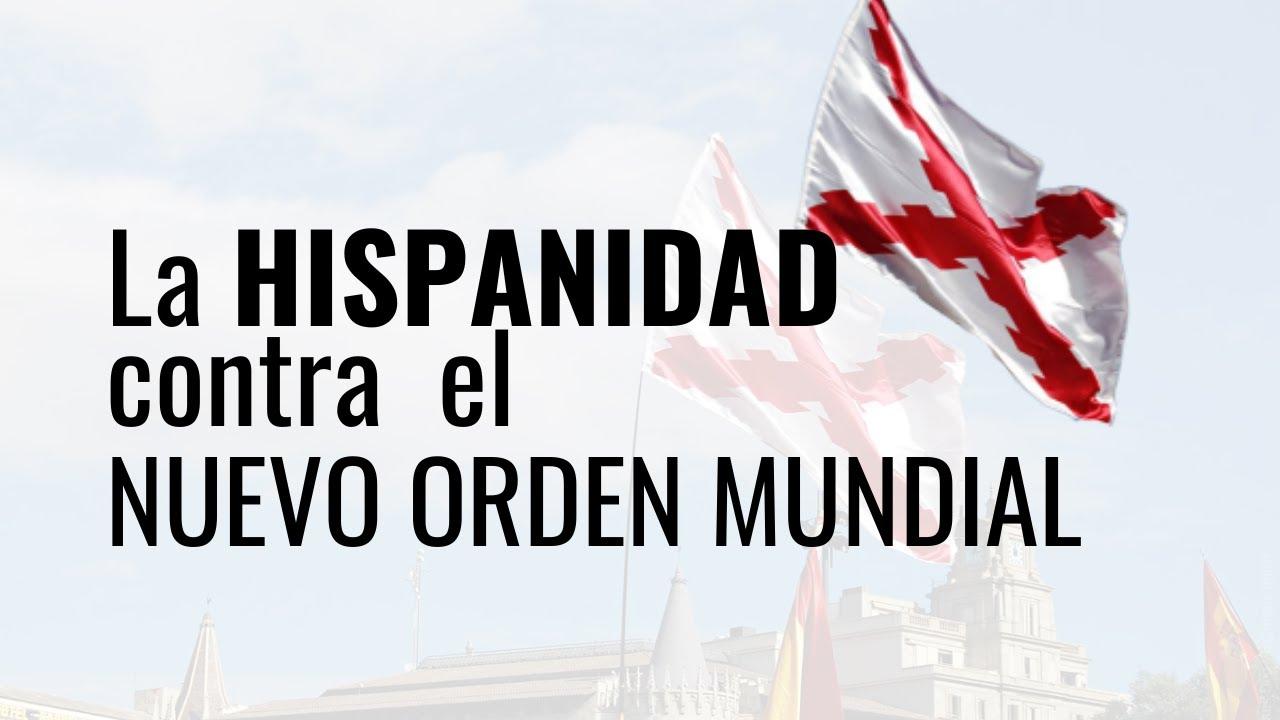 La Hispanidad contra el Nuevo Orden Mundial  Patricio Lons