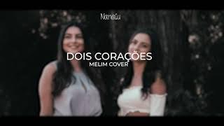 Baixar Dois Corações Melim - NanaLu Cover