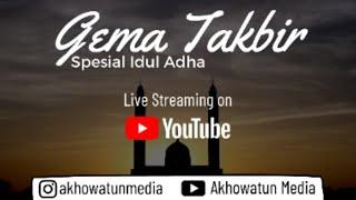 GEMA TAKBIR Spesial Idul Adha 2020/1441 H   Akhowatun Media