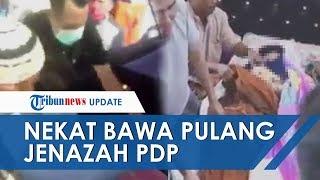Gambar cover Video Jenazah PDP Corona Nekat Dibawa Pulang Keluarga hingga Buka Plastik Pembungkus Jasad