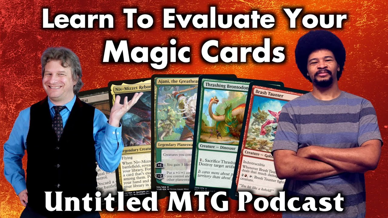 Learn To Evaluate Your Magic: The Gathering Cards | Untitled MTG Podcast #11