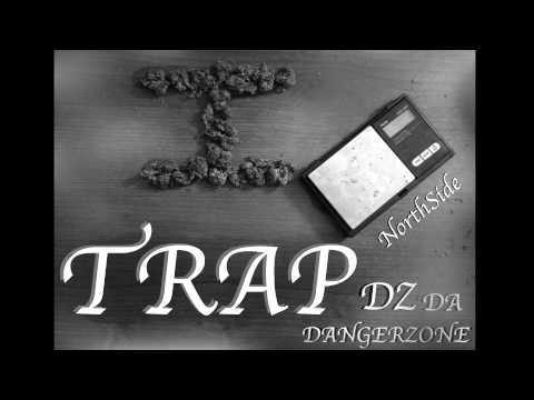I Trap - Dz Da Danger Zone