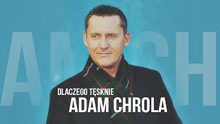Adam Chrola - Dlaczego tęsknie (Official Video)