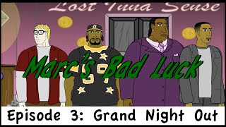 Marcs Bad Luck - Season 1 Episode 3: Grand Night Out
