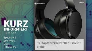 Baixar Kurz informiert vom 22.05.2018: Spectre-NG, Emi Music, Ossic, Hitzewellen