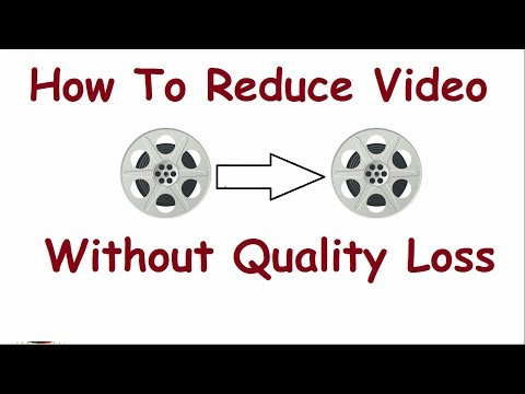 How to Compress Large size Video without losing quality 2018
