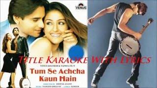 Tum Se Achcha Kaun Hai,, Original Title Karaoke With Lyrics,,Tum Se Achcha Kaun Hai,,,