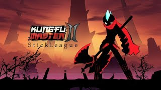 Kungfu Master 2 : Stickman League (Chapter 1 Complete) Gameplay | Android Action Game