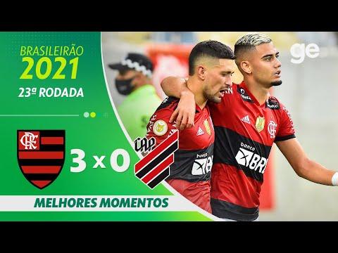 FLAMENGO 3 X 0 ATHLETICO-PR | MELHORES MOMENTOS | 23ª RODADA BRASILEIRÃO 2021 | ge.globo