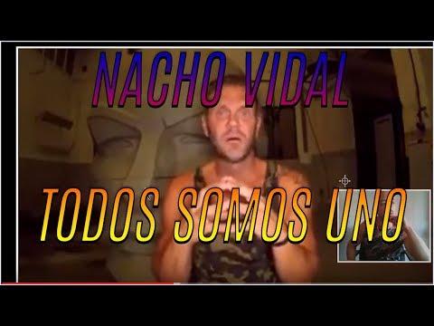 Mensaje de NACHO VIDAL - Todos Somos Uno