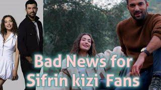 Bad News For Engin Akyürek And Neslihan Atagul Fans😔😔Sifrin Kizi Going To Be Off Air?😔😔🙁