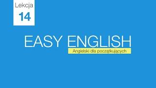 Kurs angielskiego dla początkujących - lekcja 14