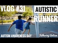 autistic runner autism awareness day fathering autism vlog 31