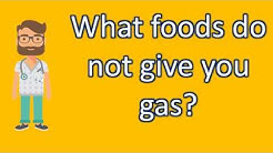 What foods do not give you gas ? | Good Health for All