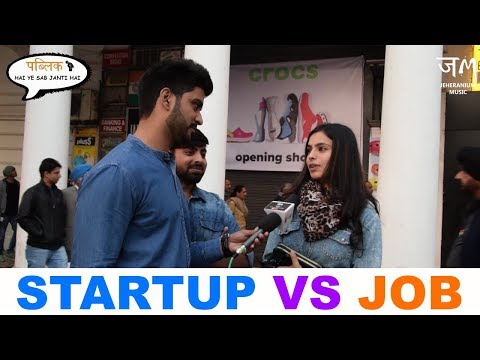 Startup VS Job What Delhi Thinks : Public Hai Ye Sab Janti Hai : JM