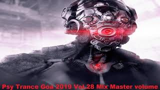 Psy Trance Goa 2019 Vol 28 Mix Master volume