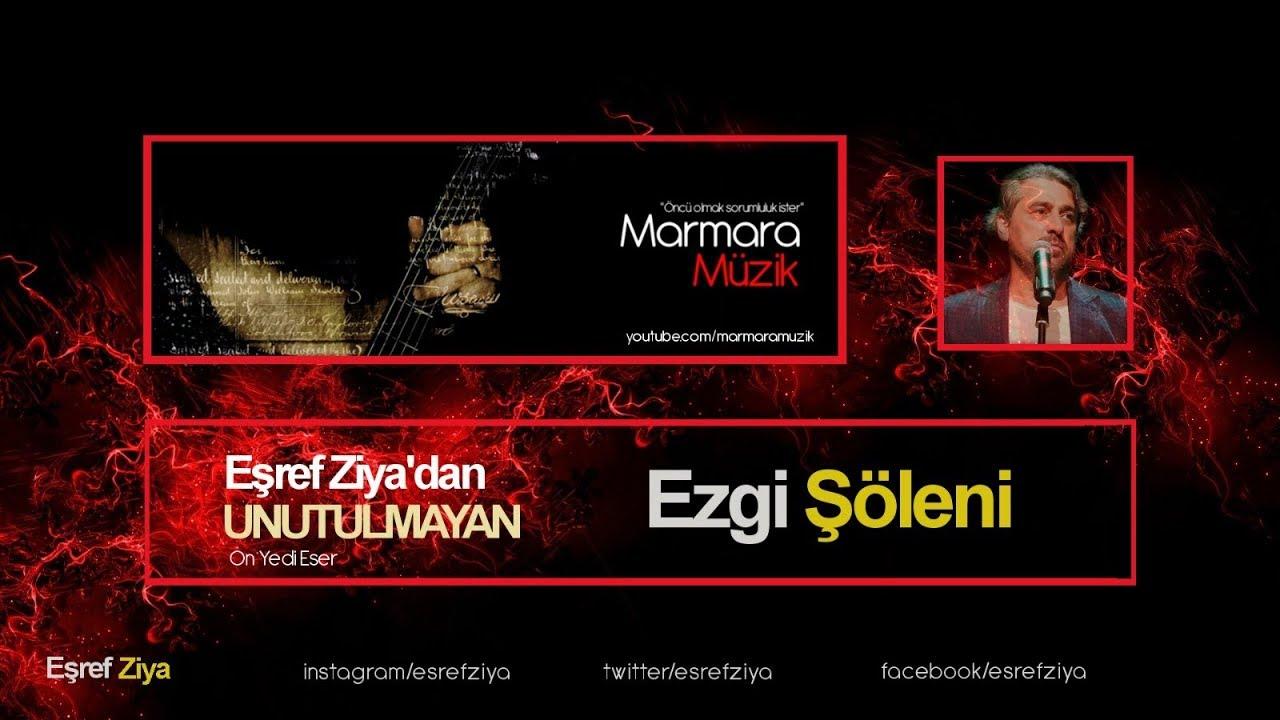 "EŞREF ZİYA ""EZGİ ŞÖLENİ"" -  UNUTULMAYAN ""ON YEDİ"" EZGİ"