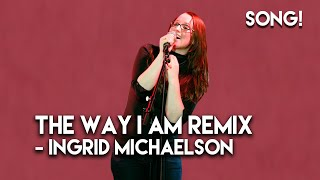 "Ingrid Michaelson - ""The Way I Am"" Rap Remix"