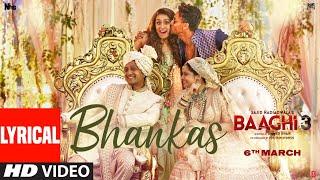 lyrical: BHANKAS | Baaghi 3 | Tiger S, Shraddha K | Bappi Lahiri,Dev Negi,Jonita G | Tanishk B