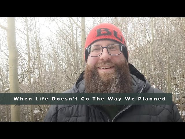 When Life Doesn't Go The Way We Planned | Pastor Matthew