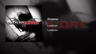 Dreamer by Loudcore