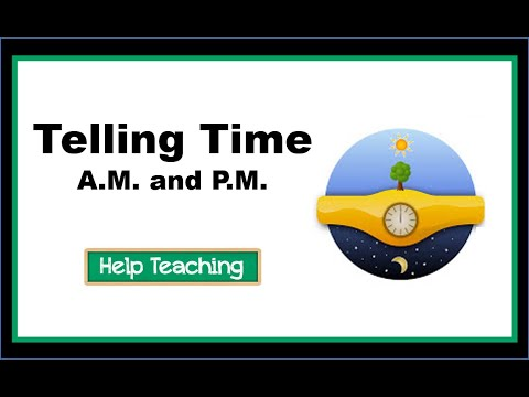 Telling Time - A.M. and P.M.