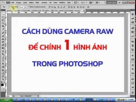 Huong dan cach su dung Camera Raw trong Photoshop.mp4