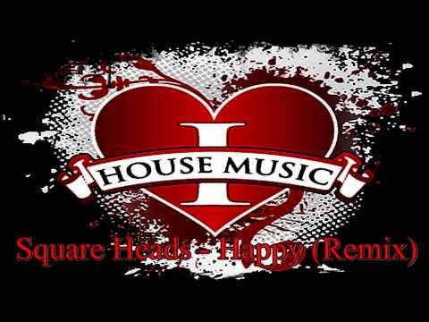 Square Heads   Happy Remix