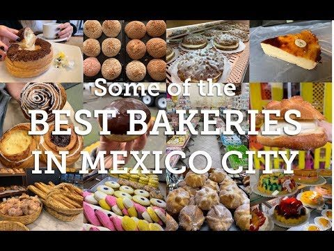 Some Of The Best Bakeries In Mexico City (2019)