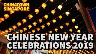 Chinatown Chinese New Year Celebrations 2019 : YEAR OF THE PIG