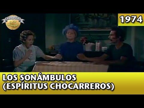 El Chavo   Los sonámbulos (Espíritus chocarreros) Completo: El Chavo del 8 - Partes 1 y 2. Capítulos completos 1974.
