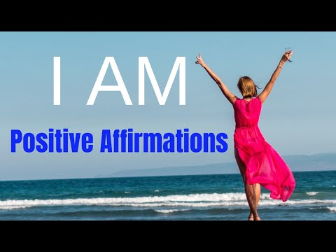I AM POSITIVE AFFIRMATIONS