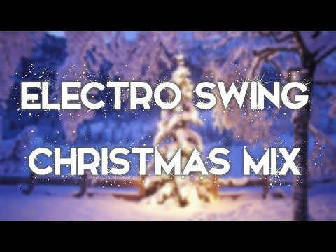 Electro Swing Christmas Mix 2017 [Swingmas]