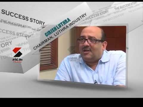 Sandesh News- Promo of The Success Story with Mr.Girish Luthra (Chairman, Luthra Industries)