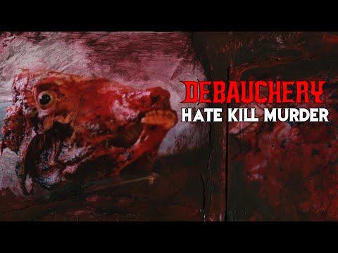 Смотреть клип Debauchery - Hate Kill Murder