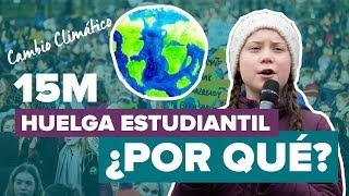 CAMBIO CLIMÁTICO: ¿Por qué ir a la HUELGA el 15M?
