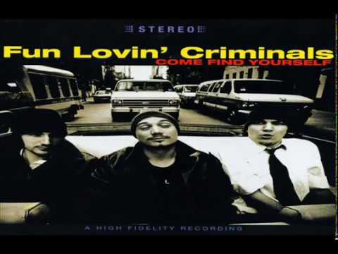 Fun Lovin' Criminals - Come Find Yourself