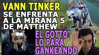 VANN TINKER ES GANKEADO CONSTANTEMENTE POR MATTHEW MIRANA 5   LE TOCA 2 CHINOS EN SU TEAM