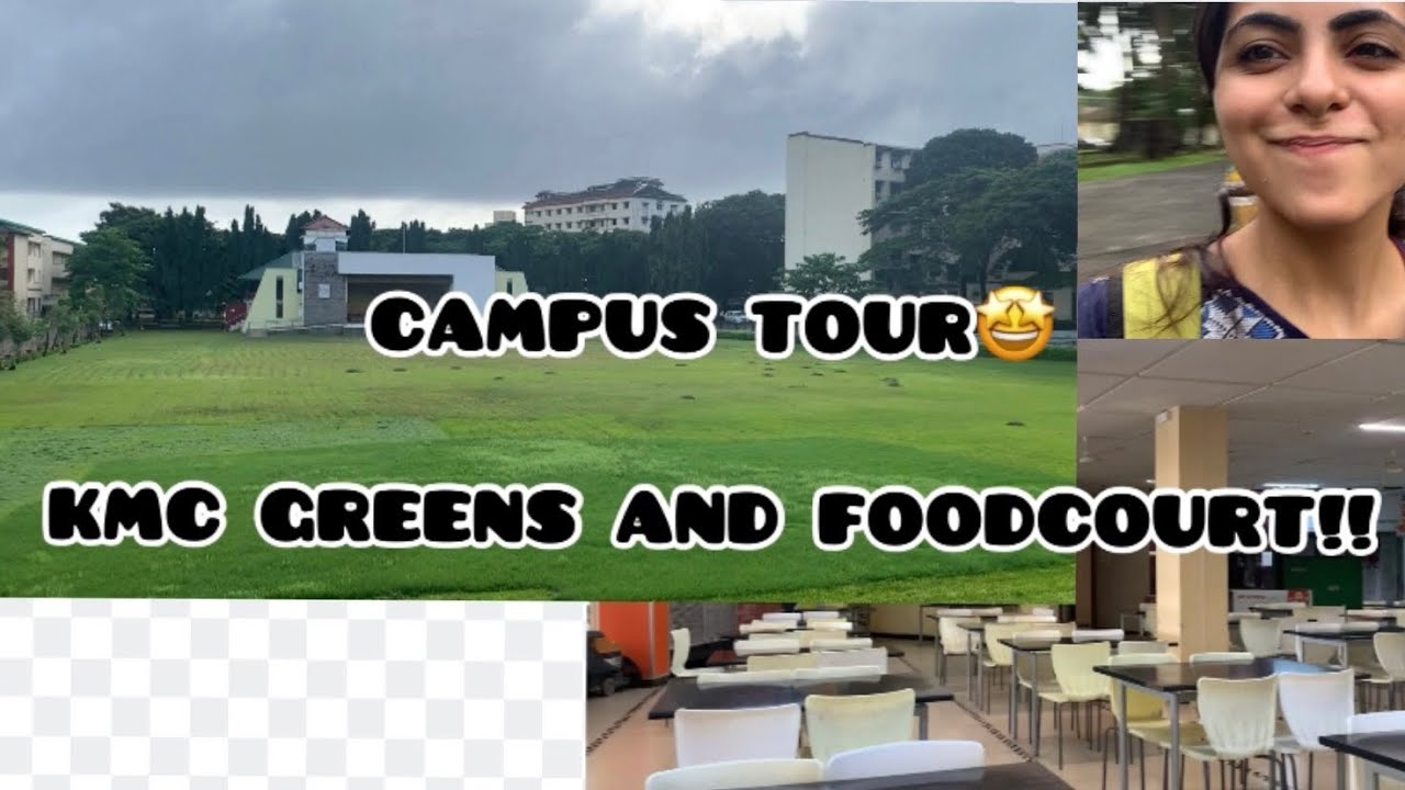 FOODCOURT/MESS AND KMC GREENS😍 Campus tour| KMC Manipal