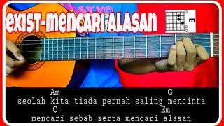 Kunci gitar (EXIST-MENCARI ALASAN) Chord & Lirik