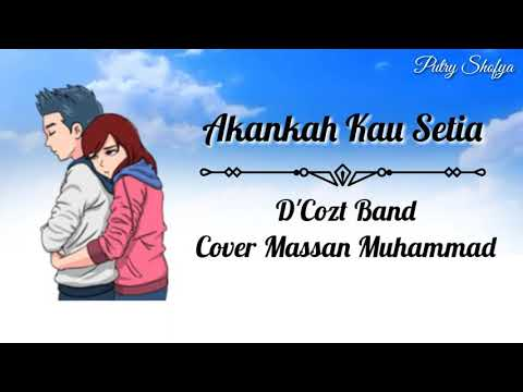 Akankah Kau Setia || D'cozt Band || Cover Massan || Lirik Video Animasi