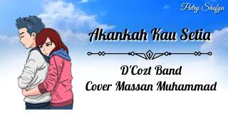 Akankah Kau Setia || D'cozt Band || Cover Massan || Lirik Video Animasi Mp3