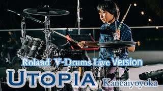 Utopia - Kaneaiyoyoka (V-Drums Live Ver.) / ユートピア - かねあいよよか