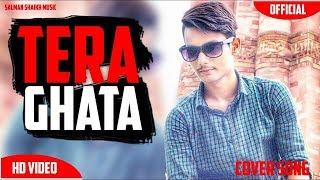 Tera Ghata Desi Cover Song - Salman Shaikh Music - New Song 2018 latest Punjabi Song.mp3