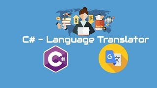 C# Tutorial - Language Translator - Translate From One Language to Another Language