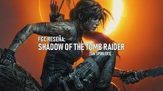 Vídeo reseña: Shadow of the Tomb Raider - LIBRE DE SPOILERS