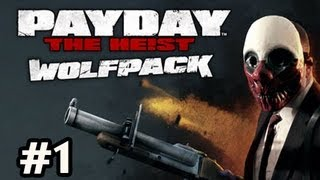PayDay The Heist WOLFPACK DLC Ep.1 w/Nova, SSoH & Danz - FRIENDLY NEIGHBORHOOD HEISTERS