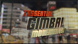 7 Essential GIMBAL MOVEMENTS in 4 Minutes