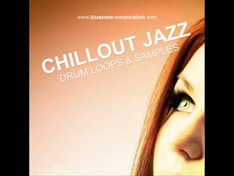 Chillout Samples & Jazz Drum Loops: Bluezone 'Chillout Jazz - Drum Loops and Samples' Out Now